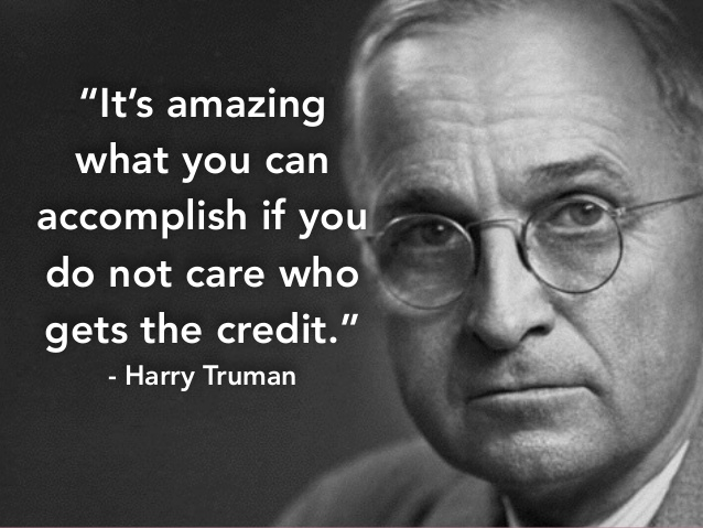 It's amazing what you can accomplish if you do not care who gets the credit photo credit: slideshare.com