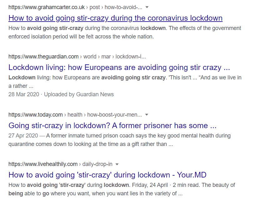 A screenshot of a Google results page - all four top results have variations of the phrase 'avoid going stir crazy in lockdown' in their titles.